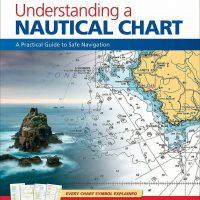 Understanding a Nautical Chart 2nd Edition
