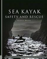 Sea Kayak Safety and Rescue – Gordon Brown