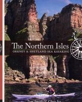 Northern Isles, Orkney & Shetland Sea Kayak Guide